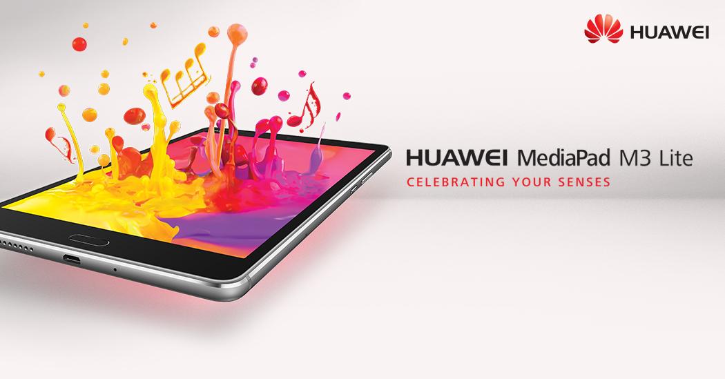 Celebrate your senses with Huawei MediaPad M3 Lite