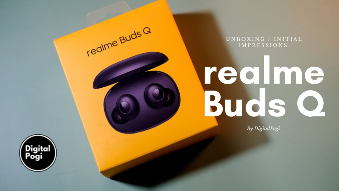 realme Buds Q Unboxing and Initial Impressions