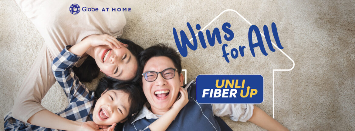 Globe At Home delivers #WinsForAll with all-new UNLI FIBER Up Plans
